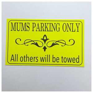 Mums Moms Parking Sign