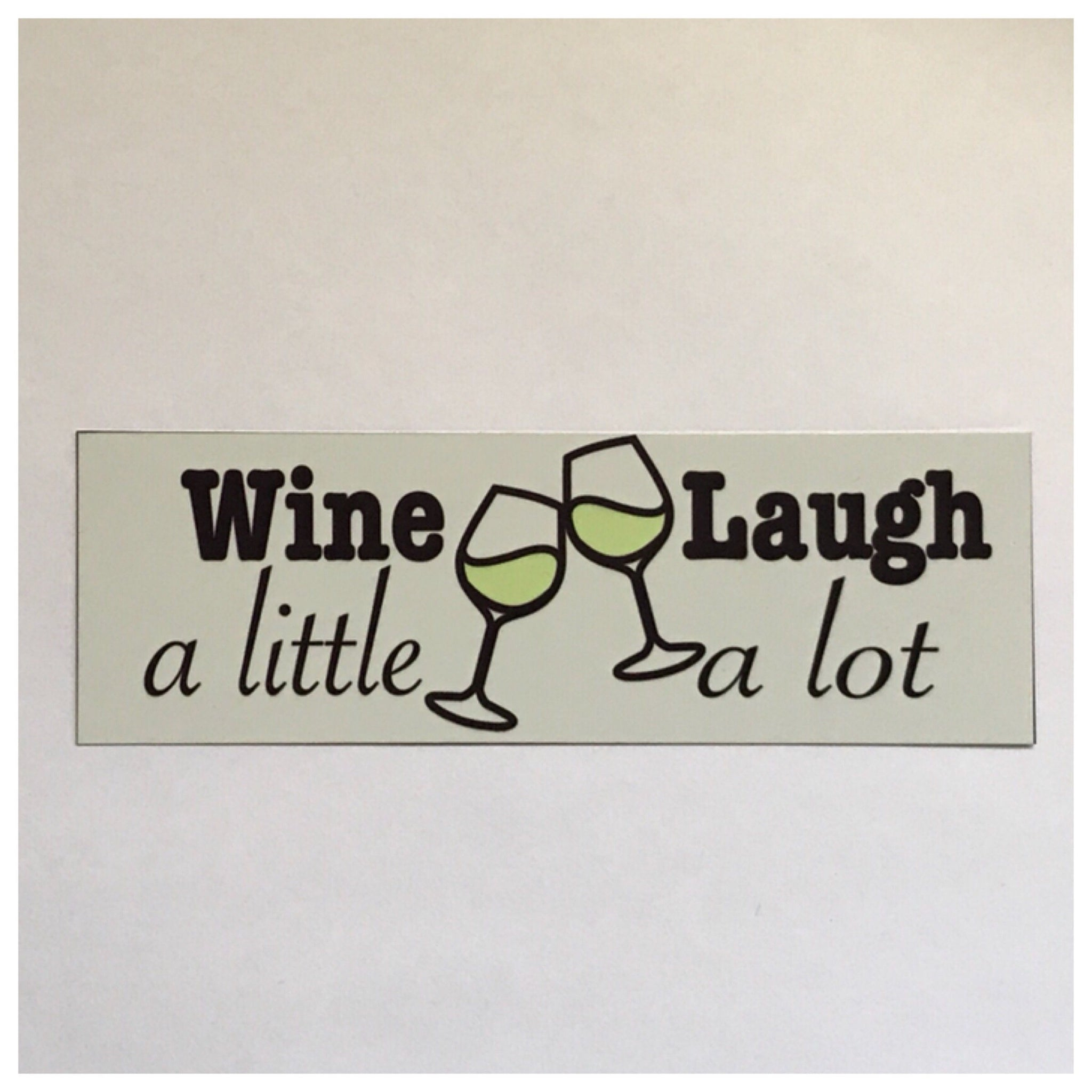 Wine a little Laugh A Lot White Sign - The Renmy Store