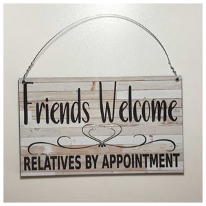 Friends Welcome Relatives By Appointment Sign Plaque Or Hanging Plaques & Signs The Renmy Store