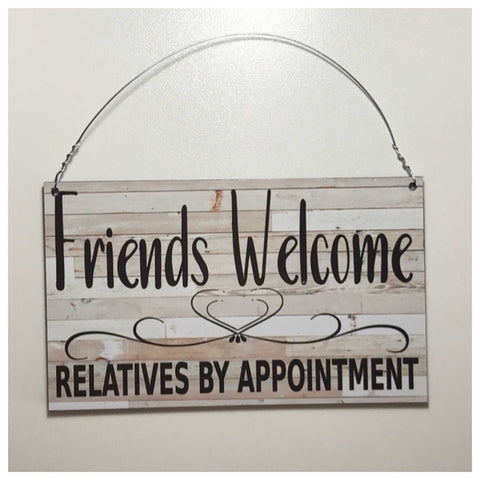 Friends Welcome Relatives By Appointment Sign Plaque Or Hanging - The Renmy Store