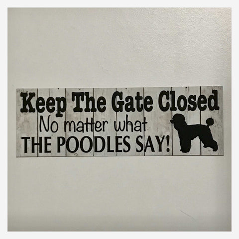 Poodle Keep The Gate Closed Sign Plaque or Hanging for Fence Wall Paws Pets Dog Cat - The Renmy Store