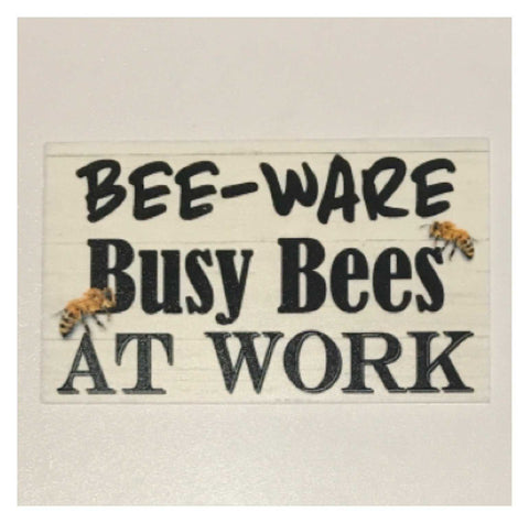 Bee-Ware Busy Bees At Work Bee Sign