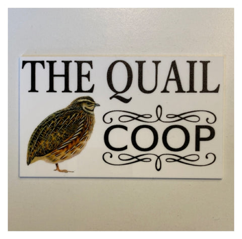 Quail Coop White Sign | The Renmy Store
