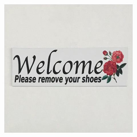 Welcome Please Remove Your Shoes Rose Sign | The Renmy Store
