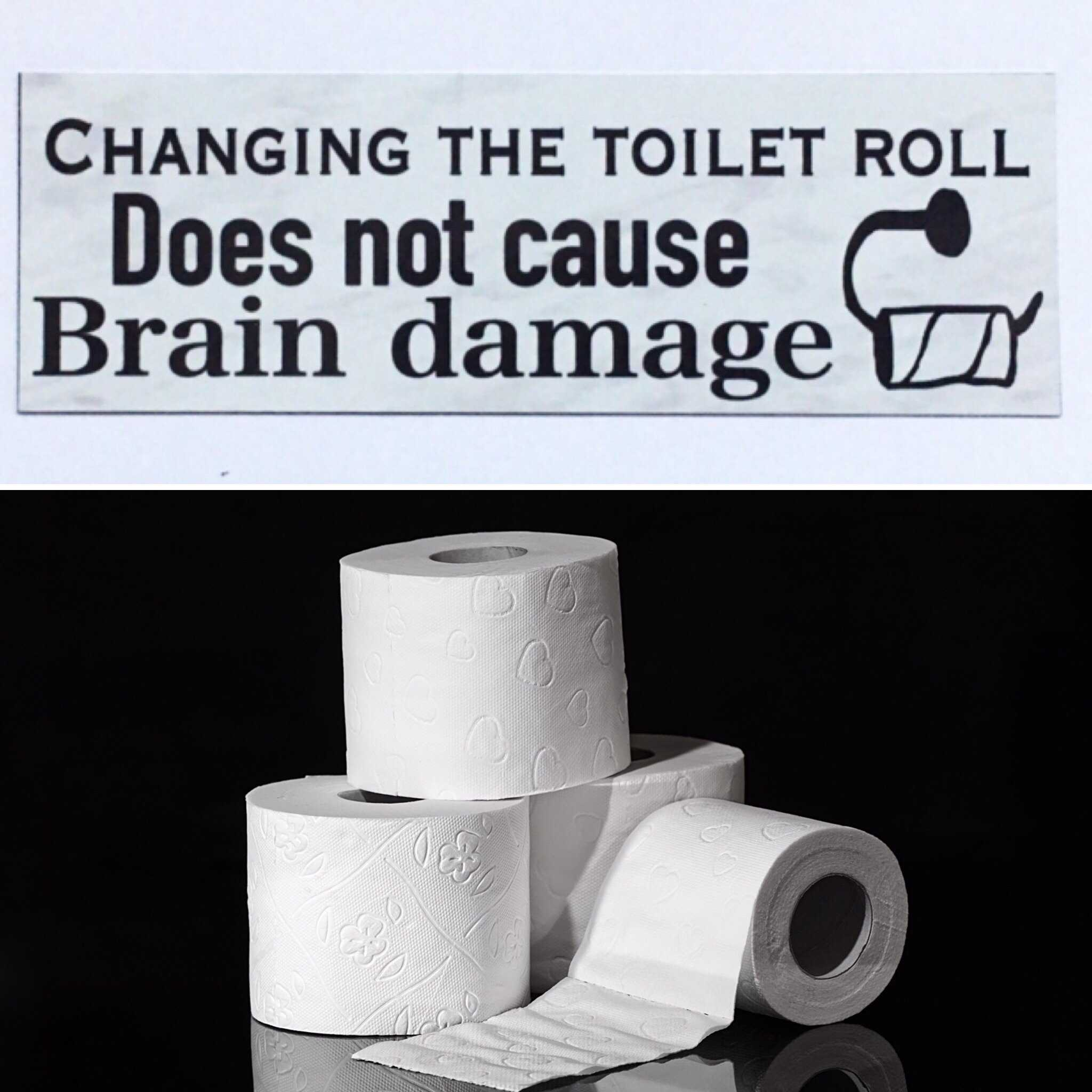 Changing The Toilet Roll Does Not Cause Brain Damage Sign - The Renmy Store