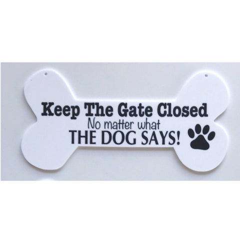 Keep The Gate Closed Dogs Or Dog Sign White Bone