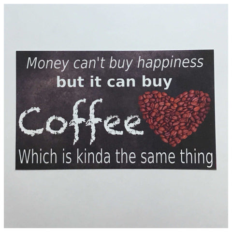 Money Can't Buy Happiness Coffee Sign Plaque Or Hanging - The Renmy Store