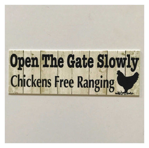 Open Gate Slowly Free Range Chickens Sign