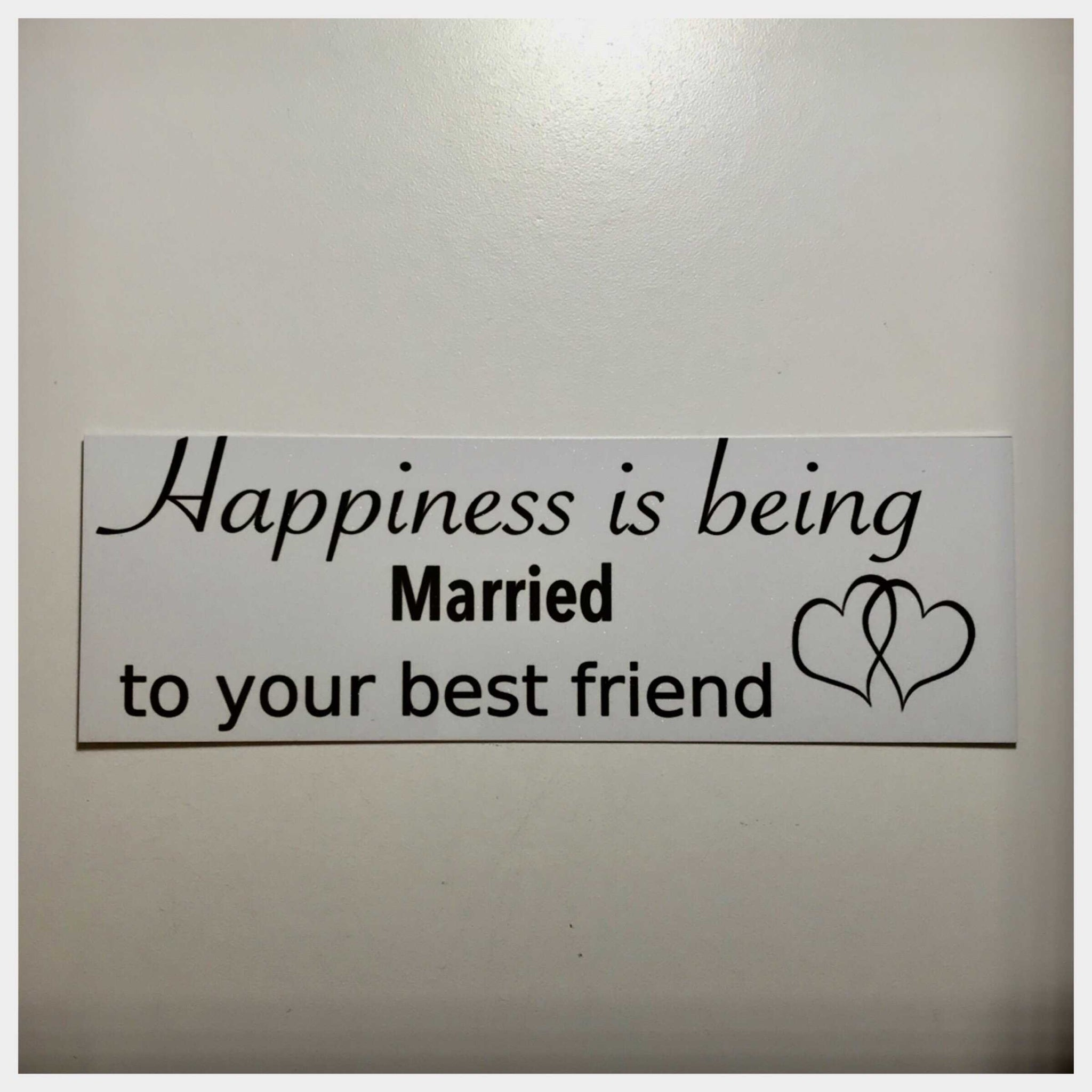 Happiness is being Married to your Best Friend Sign Wall Plaque Or Hanging - The Renmy Store