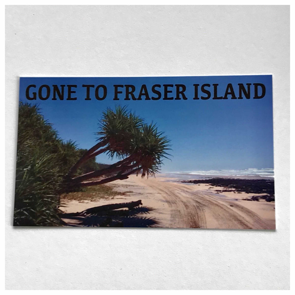 Gone To Fraser Island Sign Wall Plaque or Hanging - The Renmy Store