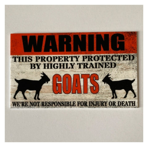 Warning Property Protected By Highly Trained Goat Sign | The Renmy Store