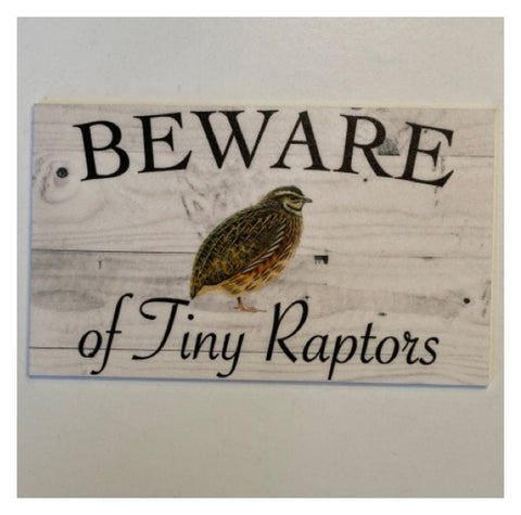 Quail Beware of Tiny Raptors Rustic Sign | The Renmy Store