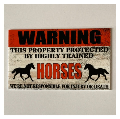 Warning Property Protected By Highly Trained Horses Horse Sign