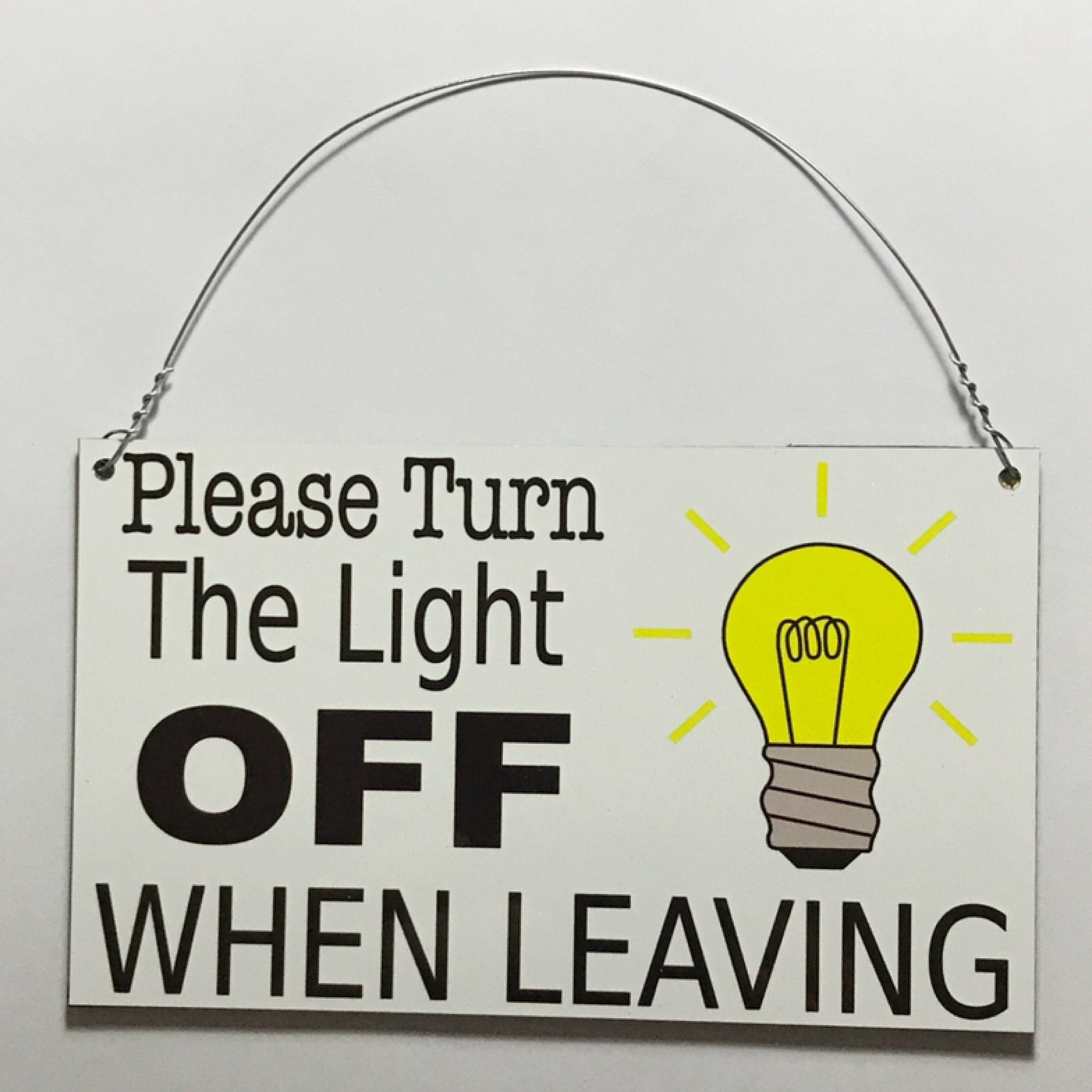 Please Turn The Light Off When Leaving Sign