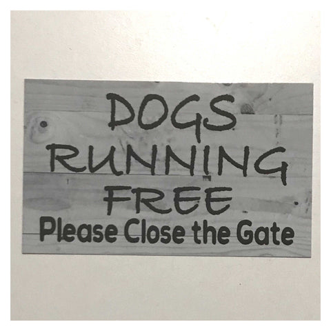 Dogs Running Free Please Close The Gate Sign Wall Plaque or Hanging - The Renmy Store