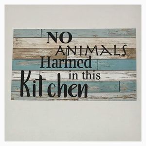 No Animals Harmed In This Kitchen Vegan Vegetarian Blue Sign - The Renmy Store