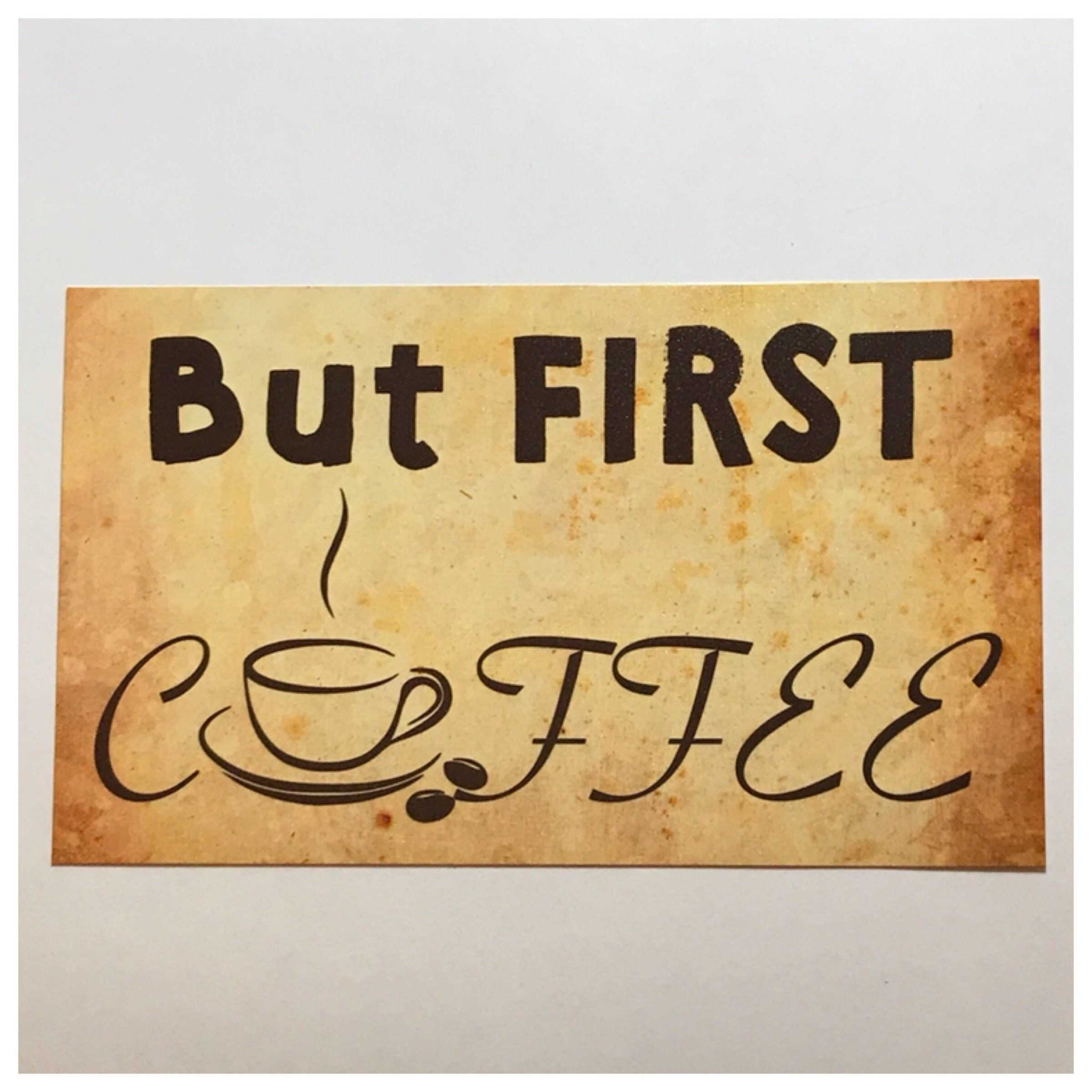 But First Coffee Sign - The Renmy Store