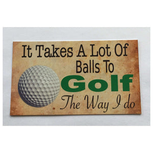 Golf It Takes A Lot Of Balls Sign Wall Plaque Or Hanging Plaques & Signs The Renmy Store