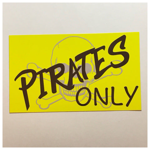 Pirates Only Yellow Pirate Sign Wall Plaque or Hanging - The Renmy Store