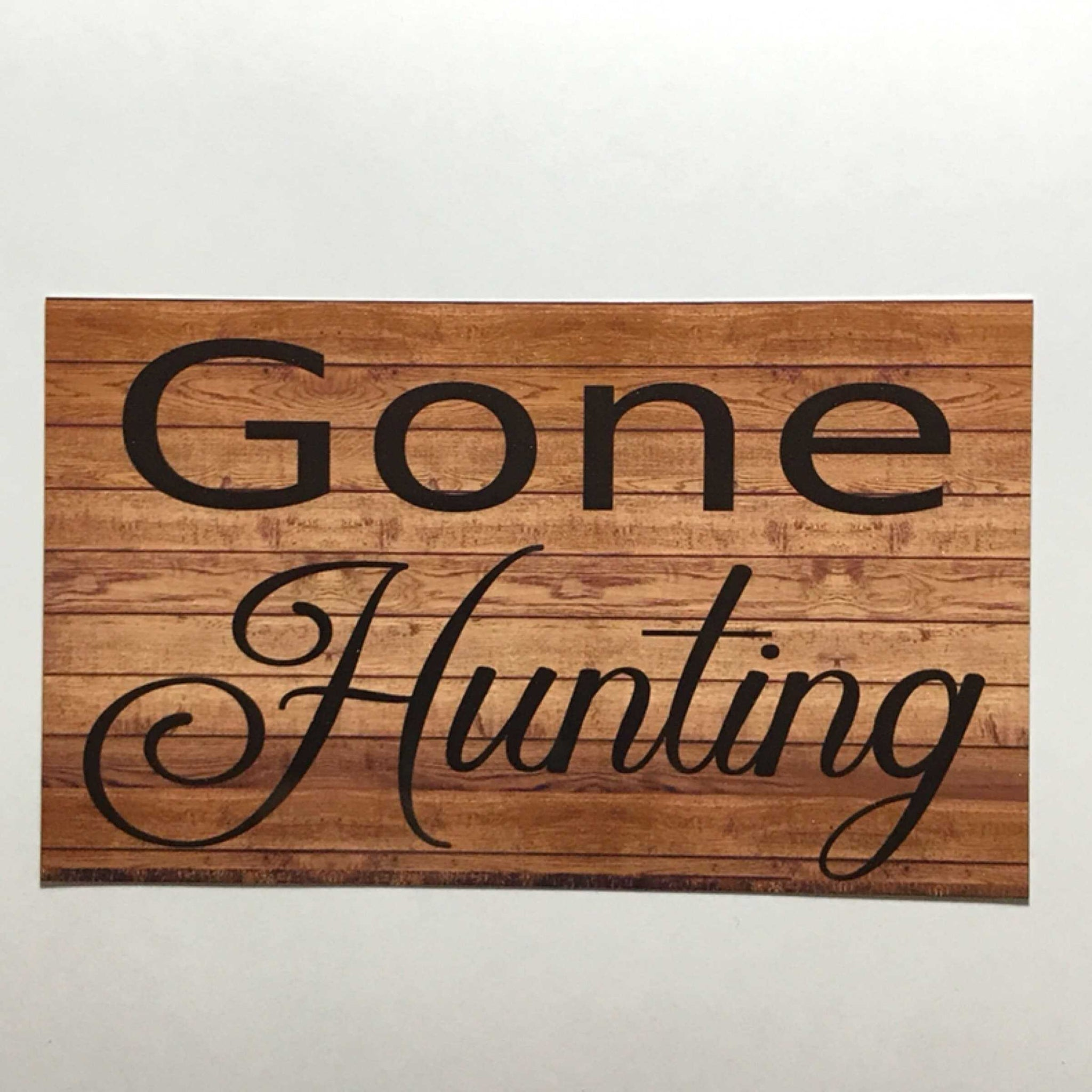 Gone Hunting Sign Plaques & Signs The Renmy Store