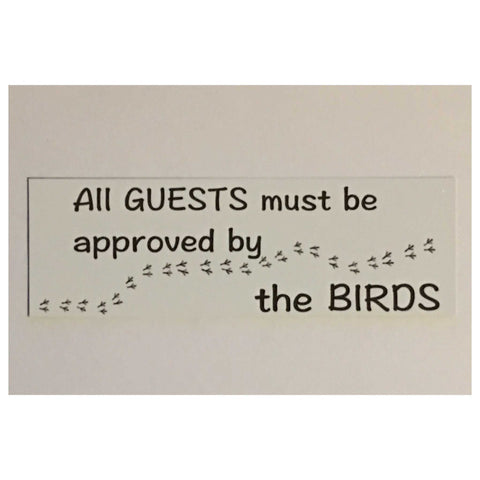 All Guests Must Be Approved By The Birds Sign Plaque Or Hanging - The Renmy Store
