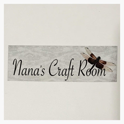 Nana's Craft Room with Dragonfly Sign - The Renmy Store