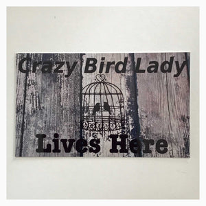 Crazy Bird Lady Lives Here Sign Wall Plaque Plaques & Signs The Renmy Store