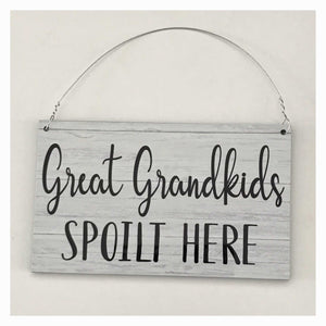 Great Grandkids Spoilt Here Sign