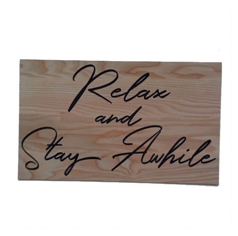 Relax & Stay A While Timber Style Sign