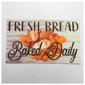 Fresh Bread Baked Daily Sign Plaque Or Hanging - The Renmy Store