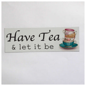 Have Tea & Let It Be Sign - The Renmy Store