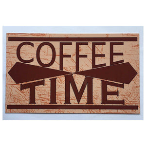 Coffee Time Sign - The Renmy Store