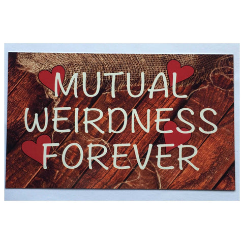 Mutual Weirdness Forever Sign Wall Plaque Or Hanging - The Renmy Store