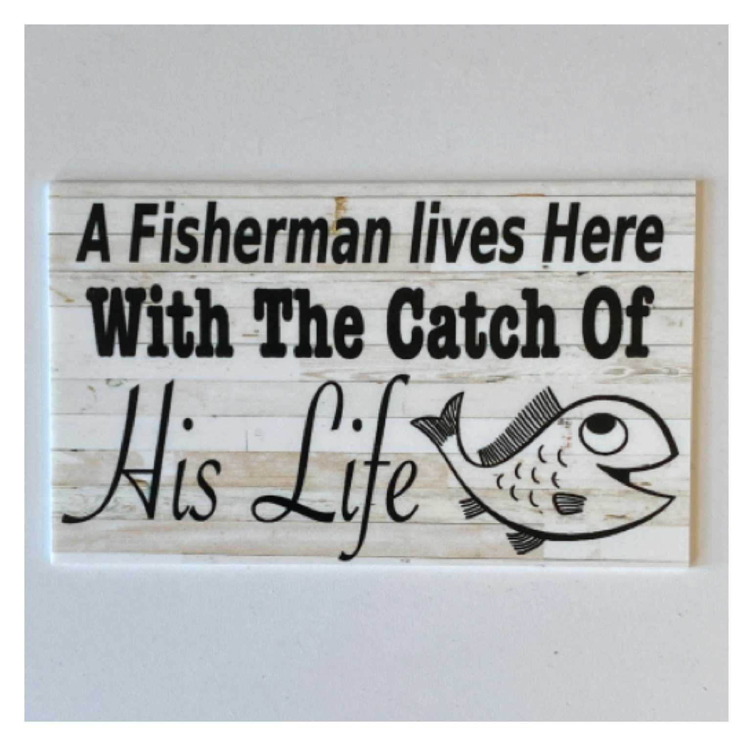 Fisherman Lives Here With The Catch Of His Life Rustic Sign