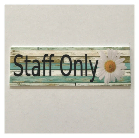 Staff Only with Daisy Sign Wall Plaque or Hanging