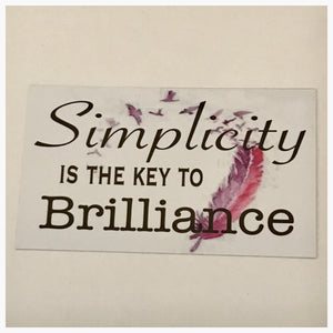 Simplicity Is The Key To Brilliance Sign Plaque Hanging or Plaque Sport