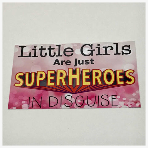 Little Girls Are Just Super Heroes In Disguise Sign Wall Plaque or Hanging - The Renmy Store