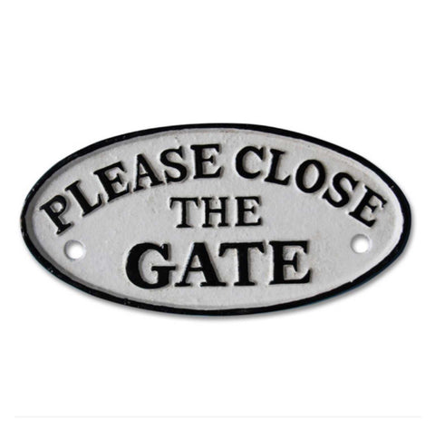 Close The Gate Cast Iron Sign