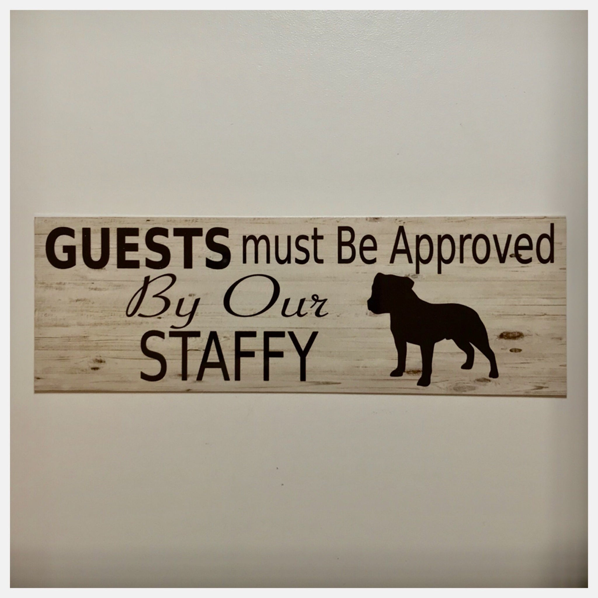Staffy Staffdshire Dog Guests Must Be Approved By Our Sign - The Renmy Store