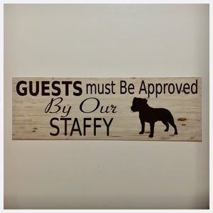 Staffy Staffdshire Dog Guests Must Be Approved By Our Sign
