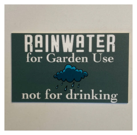 Rainwater For Garden Use Not for Drinking Eco Water Tank Sign