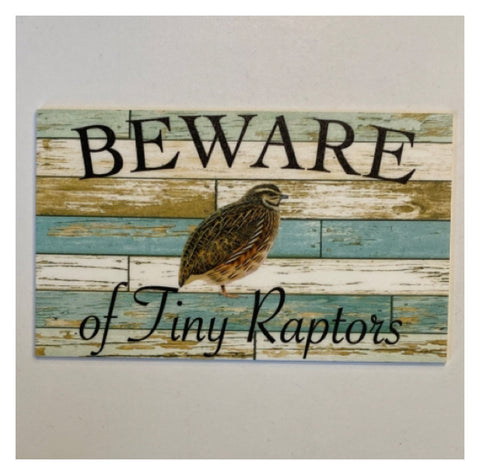 Quail Beware of Tiny Raptors Blue Sign | The Renmy Store