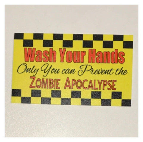 Wash Your Hands Prevent Zombie Apocalypse Warning Sign