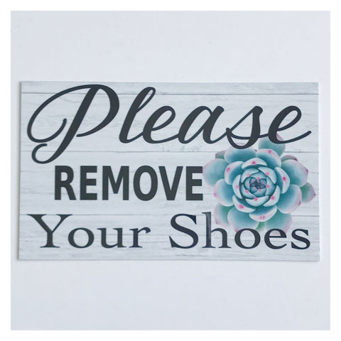 Please Remove Your Shoes with Succulent Sign Wall Plaque Or Hanging - The Renmy Store