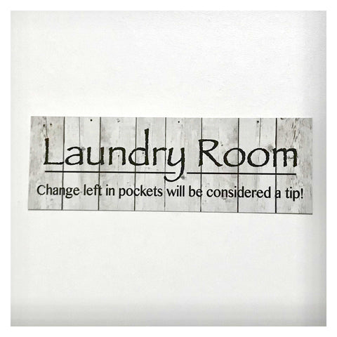 Laundry Room White Wash Change Left In Pockets Considered a Tip Sign Plaque or Hanging - The Renmy Store