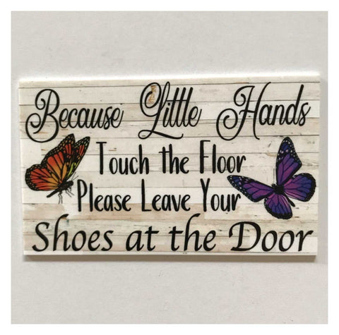 Because Little Hands Touch The Floor Butterfly Sign | The Renmy Store