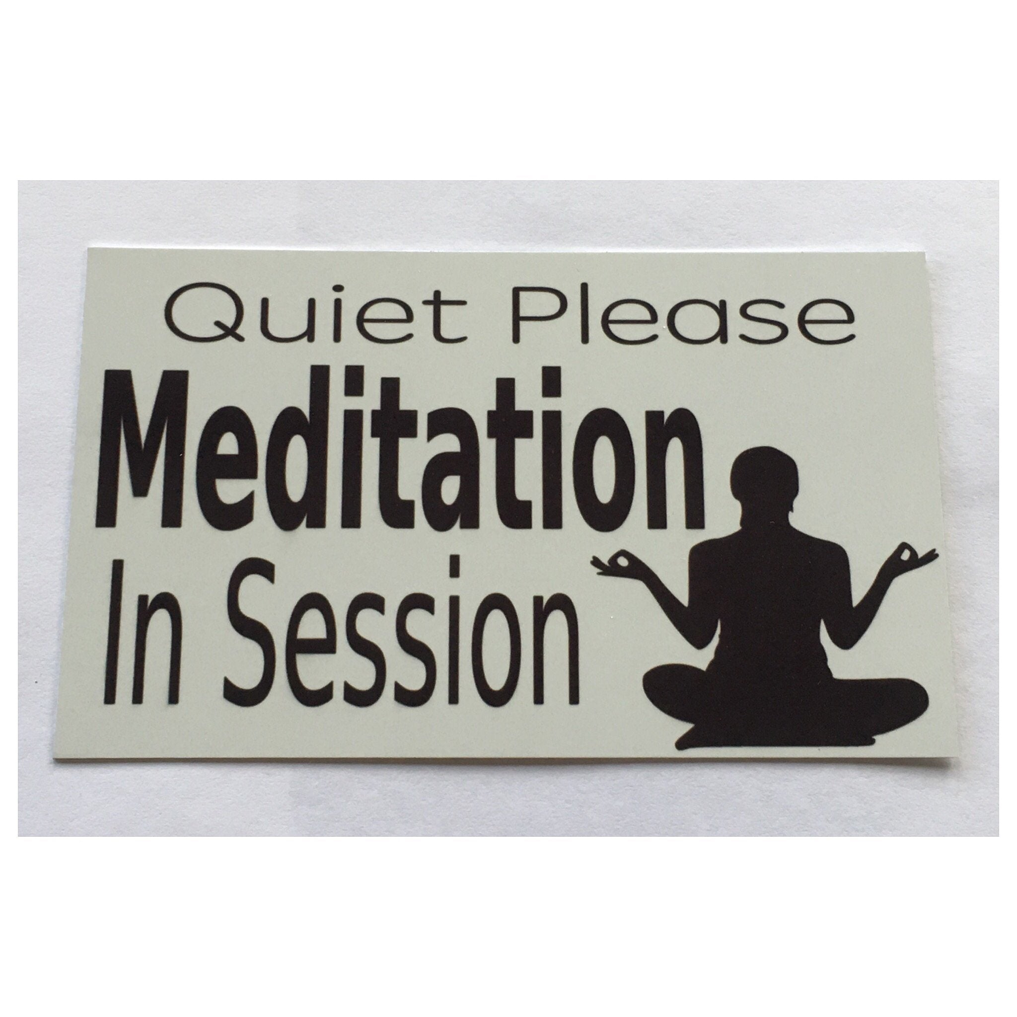 Quiet Please Meditation In Session Sign