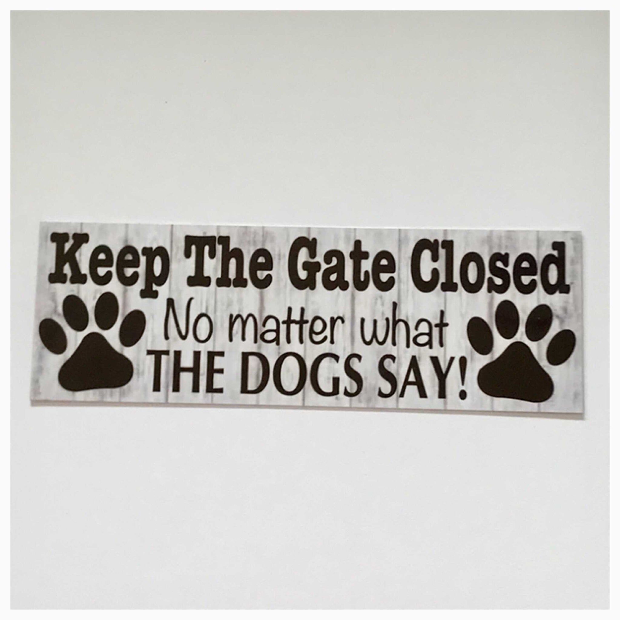 Keep The Gate Closed with Paws Dogs Dog Sign - The Renmy Store