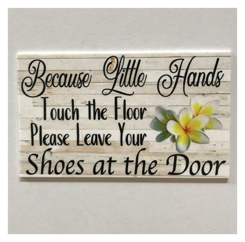 Because Little Hands Touch The Floor Fangipani Sign | The Renmy Store