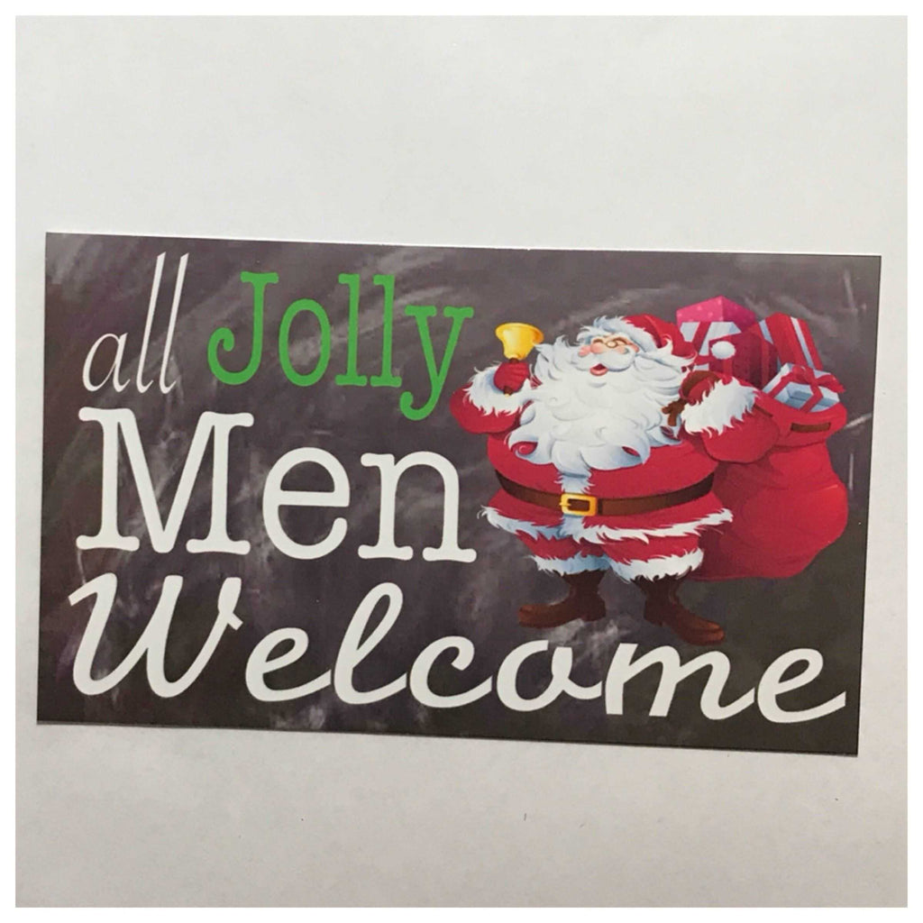 All Jolly Men Welcome Santa Christmas Sign Wall Plaque or Hanging - The Renmy Store